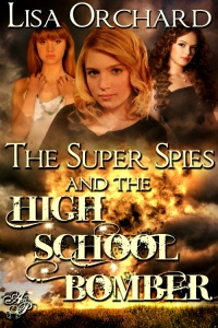 Super Spies and the High School Bomber book cover